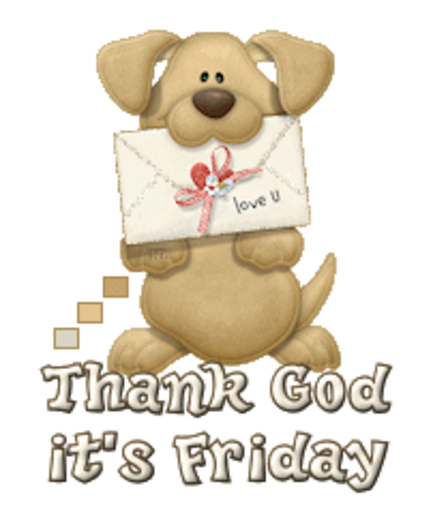Thank God it's Friday - PuppyLoveULetter