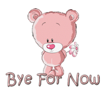 Bye For Now - ShyTeddy