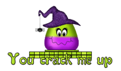 You crack me up - CandyCornWitch