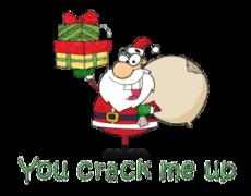 You crack me up - SantaDeliveringGifts