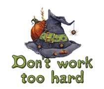 Don't work too hard - CuteWitchesHat