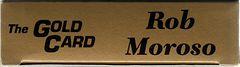 1991 The Gold Card Rob Moroso (4)